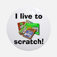 I Live to Scratch Ornament (Round)