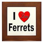 I Love Ferrets Framed Tile