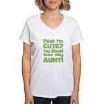 Think I'm Cute? Aunt Green Women's V-Neck T-Shirt