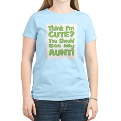 Think I'm Cute? Aunt Green T-Shirt
