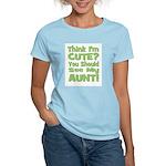 Think I'm Cute? Aunt Green Women's Light T-Shirt