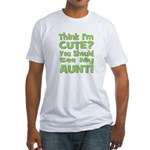 Think I'm Cute? Aunt Green Fitted T-Shirt
