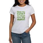 Think I'm Cute? Aunt Green Women's T-Shirt