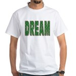 Dream White T-Shirt