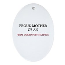 Proud Mother Of An ANIMAL LABORATORY TECHNICIAN Or