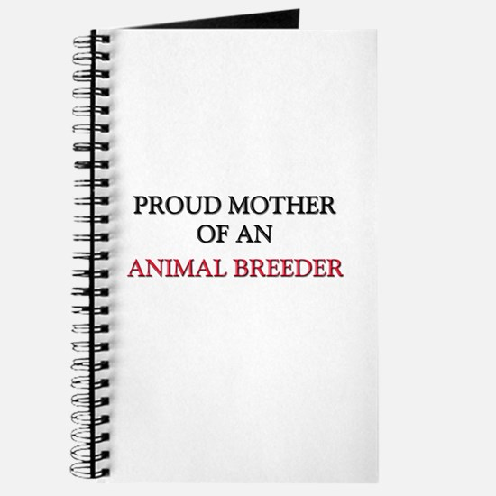 Proud Mother Of An ANIMAL BREEDER Journal