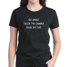 Go ahead. Touch the camera Tee