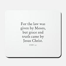 JOHN  1:17 Mousepad