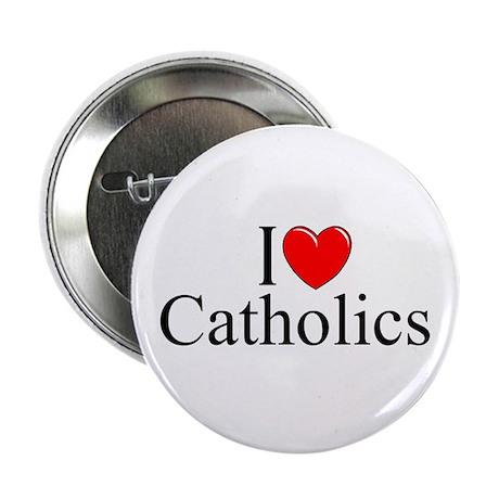 """I Love (Heart) Catholics"" 2.25"" Button"