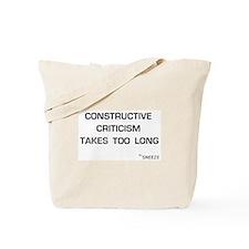"""""""CONSTRUCTIVE CRITICISM"""" Tote Bag"""