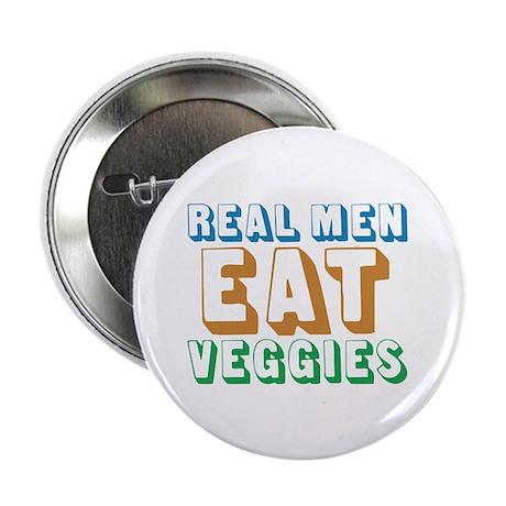 "Real Men Eat Veggies 2.25"" Button (100 pack)"