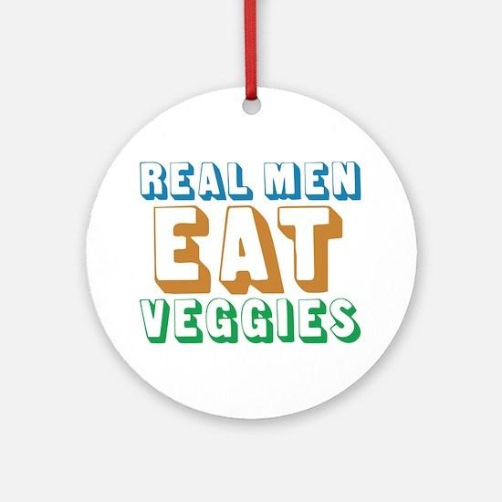 Real Men Eat Veggies Ornament (Round)