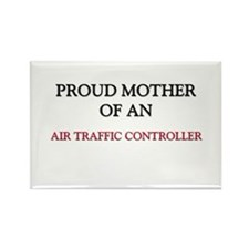 Proud Mother Of An AIR TRAFFIC CONTROLLER Rectangl