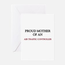 Proud Mother Of An AIR TRAFFIC CONTROLLER Greeting