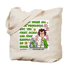 I Could Weigh Your Problems Tote Bag