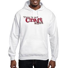 My Craft Shirt Hoodie