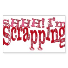 SHHH! I'm Scrapping Rectangle Sticker 10 pk)