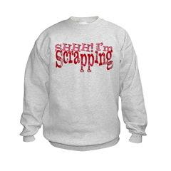 SHHH! I'm Scrapping Sweatshirt