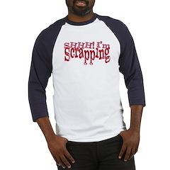 SHHH! I'm Scrapping Baseball Jersey