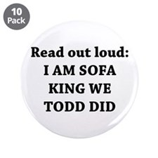 """I Am Sofa King Re Todd Did 3.5"""" Button (10 pa"""