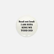 I Am Sofa King Re Todd Did Mini Button (10 pack)