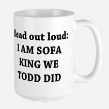 I Am Sofa King Re Todd Did Large Mug