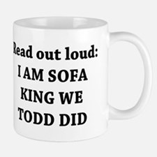 I Am Sofa King Re Todd Did Small Small Mug