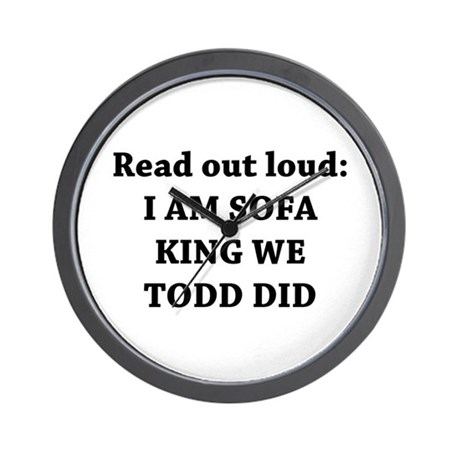 I Am Sofa King Re Todd Did Wall Clock By Yourstrulydesigns