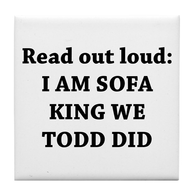 Am Sofa King Re Todd Did Tile Coaster by yourstrulydesigns