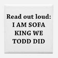 I Am Sofa King Re Todd Did Tile Coaster
