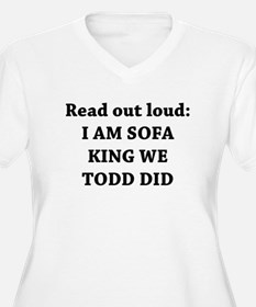 I Am Sofa King Re Todd Did T-Shirt
