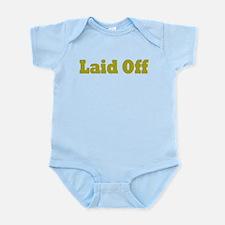 Laid Off Infant Bodysuit