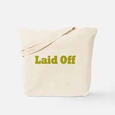 Laid Off Tote Bag