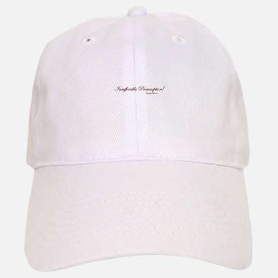 Insufferable Presumption Baseball Baseball Cap
