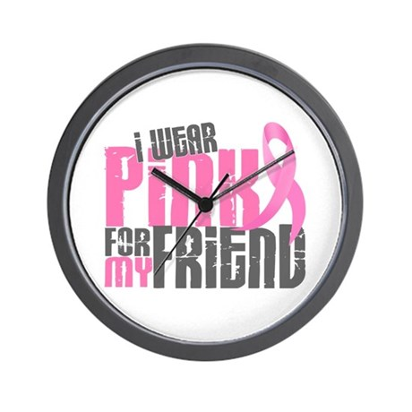 I Wear Pink For My Friend 6.2 Wall Clock
