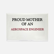 Proud Mother Of An AEROSPACE ENGINEER Rectangle Ma