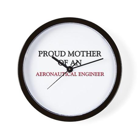 Proud Mother Of An AERONAUTICAL ENGINEER Wall Cloc