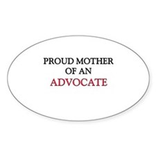 Proud Mother Of An ADVOCATE Oval Decal
