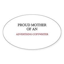 Proud Mother Of An ADVERTISING COPYWRITER Decal