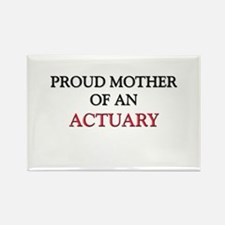 Proud Mother Of An ACTUARY Rectangle Magnet