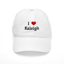 I Love Kaleigh Baseball Cap