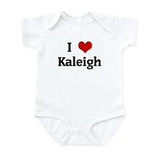 I Love Kaleigh Infant Bodysuit