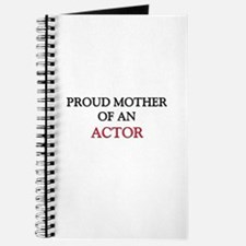 Proud Mother Of An ACTOR Journal
