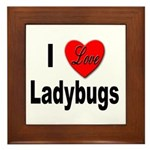 I Love Ladybugs Framed Tile