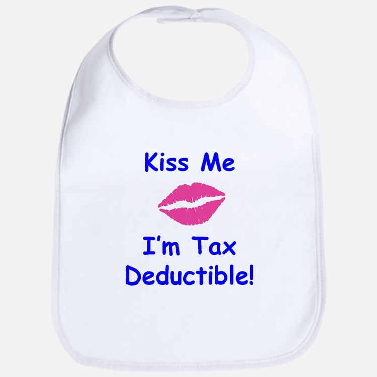 Kiss Me - I'm Tax Deductible! Bib
