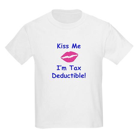 Kiss Me - I'm Tax Deductible! Kids Light T-Shirt
