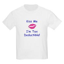Kiss Me - I'm Tax Deductible! T-Shirt