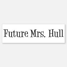 Future Mrs. Hull Bumper Bumper Bumper Sticker
