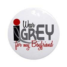 I Wear Grey For My Boyfriend 32 Ornament (Round)