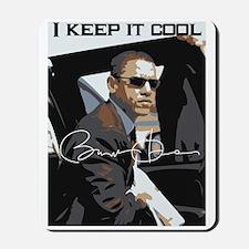 Obama I Keep it Cool Mousepad